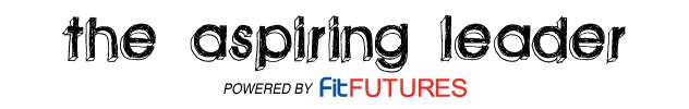 The Aspiring Leader, Fit Futures